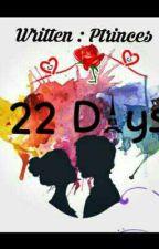 22 Days by Ptrinces