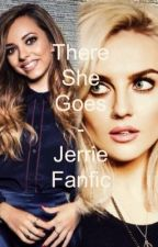 There she Goes - Jerrie Fanfic by camren-jerrie