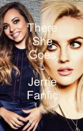 There she Goes - Jerrie Fanfic