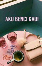 Aku Benci Kau! by peachyly