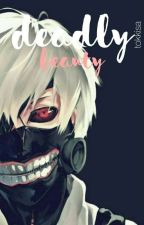 Deadly Beauty (Tokyo Ghoul x Reader) by tokkisa