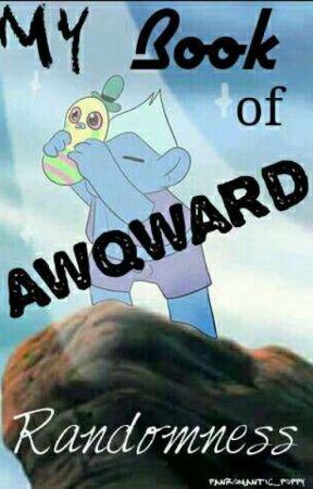 My Book of Awqward Randomness by panromantic_poppy
