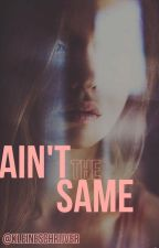 Ain't The Same by KleineSchrijver