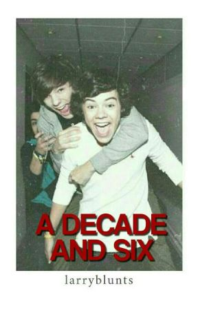 A Decade and Six (Larry Stylinson AU) ☑  by larryblunts