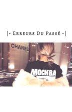 Zeïna : |- Erreurs Du Passé -| by Indescriptible__