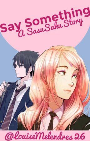 Say Something (SasuSaku) by ILuvRingo26