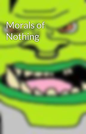 Morals of Nothing by Hullio