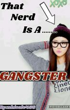 THAT NERD IS A GANGSTER??? by 1C3IIIOII