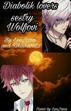 Diabolik lovers-sestry Wolfovi by LenJana