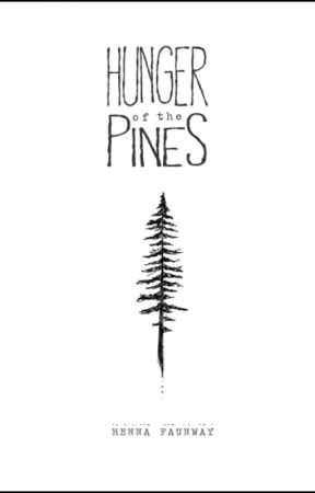 Hunger of the Pines by motherhenna