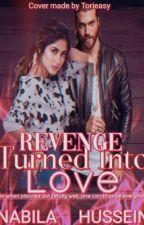 Revenge turned into love ( On Hold) by nabila_12