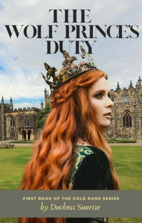 The Wolf Prince's Duty (Watty's 2017)  by DuchessSunrise