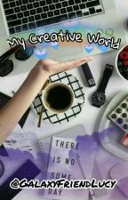 My Creative World by GalaxyFriendLucy