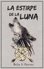 La Estirpe de la Luna © by BeliaVanner