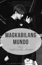 MAGKABILANG MUNDO [Sehun Fan Fiction] by IamYourHusband