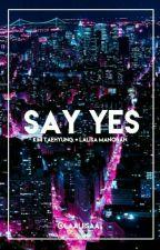 Say Yes by laaliisaa