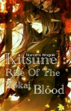 Kitsune : Rise of The Yokai Blood by nanami-aragaki