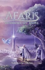 Afaris - Shadows on Aora by Aorian_Scribe