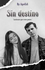 Sin Destino (Chandler Riggs y Tu) by NovelasDeTWD