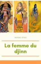 La Femme Du Djinn [En Pause] by mayak-9755