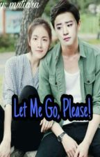 [1] Let Me Go, Please! (Chanbaek GS) by mutmutmutiaraa