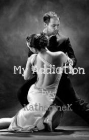My Addiction by KatherineK