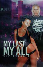 My Last, My All    Brock Lesnar  by Suplexangel
