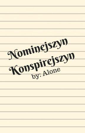 Nominejszyn Konspirejszyn by Alone_ee
