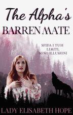 The Alpha's Barren Mate   Wattys2017   by Lady-Elisabeth-Hope