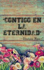 """Contigo en la eternidad"" by VeroMejiaVksk"