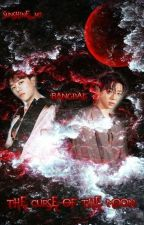 The Curse Of The Moon (BangDae) by Sunshine_147