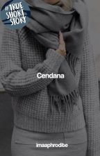 CENDANA [1/1 END] by imaaphrodite