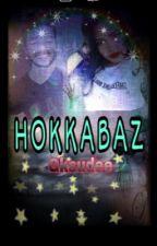 HOKKABAZ by Gksudee