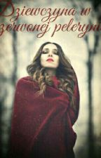 Dziewczyna w czerwonej pelerynie. by AniaK2010
