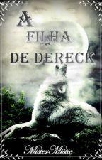 Teen Wolf: A Filha De Dereck by MisterMistic