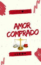 Amor Comprado ( Concluído ) by LilianeMira4