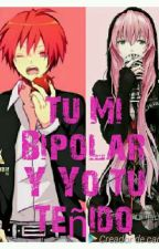 Tu mi bipolar y yo tu teñido [Karma Akabane y tu] by ArianniJacho2