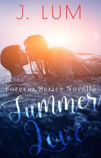 Summer Love (Forever Series Novella) - unedited