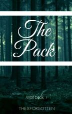 The Pack (Wolf Book 1) (Editing) by ThexForgotten