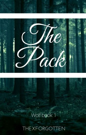 The Pack (Wolf Book 1) (Editing)