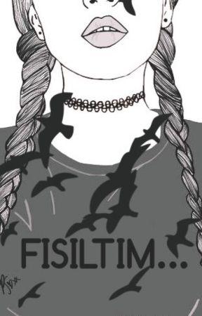 FISILTIM by Unicornunsevgilisi