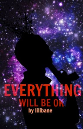 everything will be ok by LiliBane