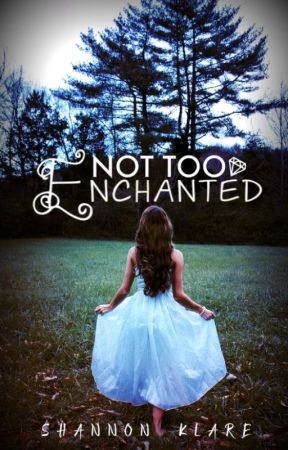 Not Too Enchanted by liveandlove10