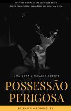 POSSESSÃO PERIGOSA | (+18) Duologia Irmãos Carrielo - Livro 1 by PamSR_