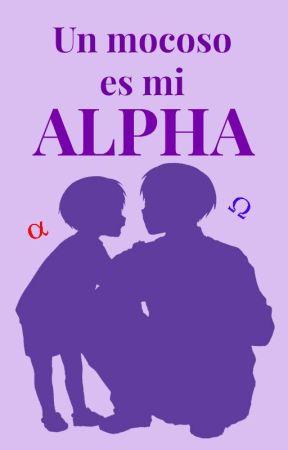 Un mocoso es mi Alpha [Editando] by Rasphia