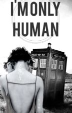 I'm Only Human (Doctor Who)  by barbiestrash