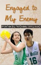 Engaged To My Enemy (ODTT Book 2) by TeamKatneep