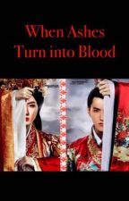 When Ashes turn into Blood by YeollieKristine