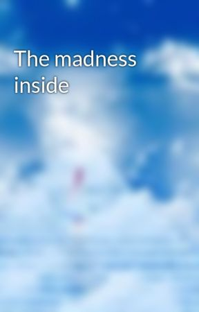 The madness inside  by ruri_ja3