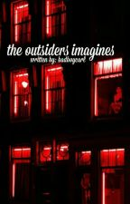 The Outsiders~Imagines/Smut and Preferences by badboycarl
